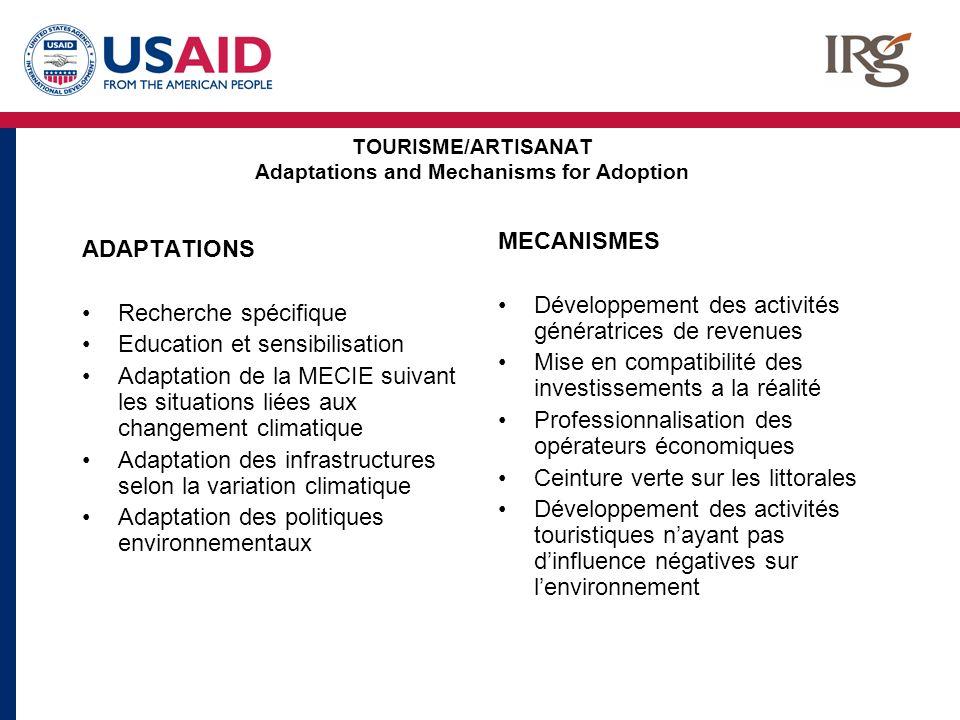TOURISME/ARTISANAT Adaptations and Mechanisms for Adoption ADAPTATIONS Recherche spécifique Education et sensibilisation Adaptation de la MECIE suivan