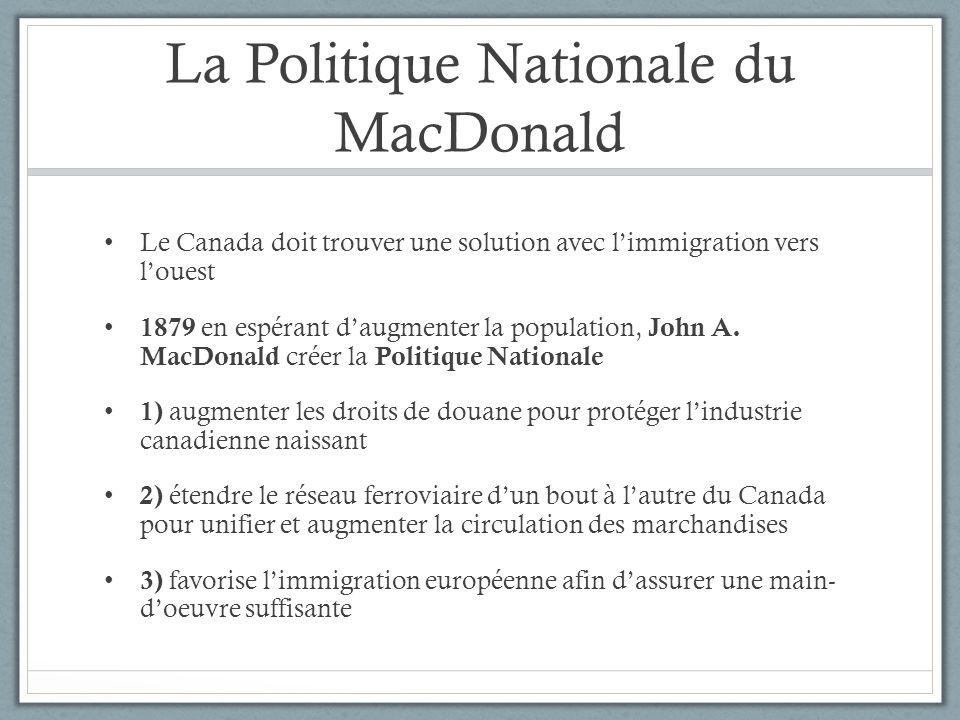La Politique Nationale du MacDonald Le Canada doit trouver une solution avec limmigration vers louest 1879 en espérant daugmenter la population, John