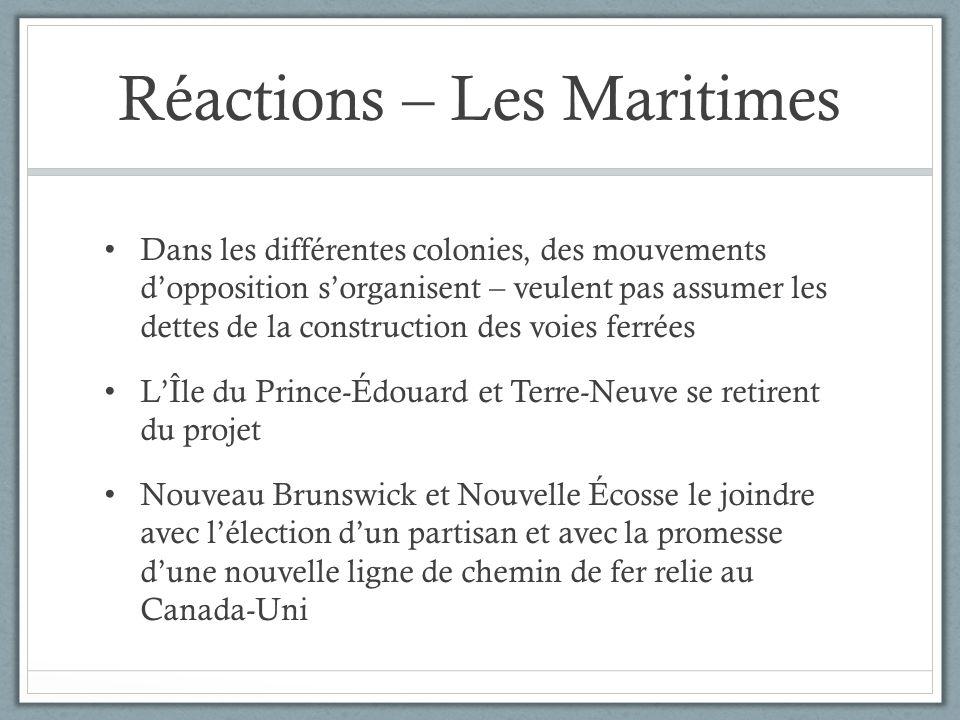 Réactions – Les Maritimes Dans les différentes colonies, des mouvements dopposition sorganisent – veulent pas assumer les dettes de la construction de