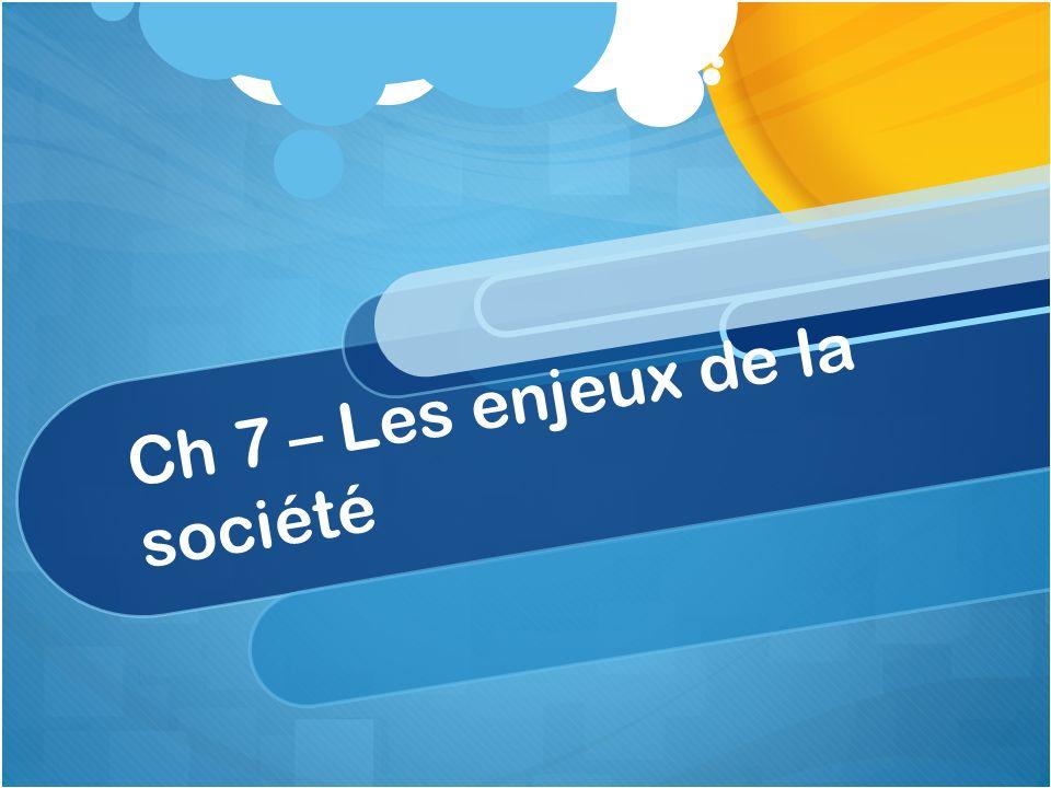 Ch 7 – Les enjeux de la société