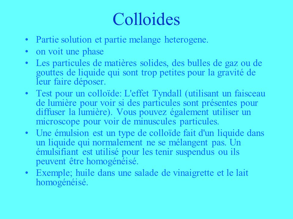 Colloides Partie solution et partie melange heterogene.