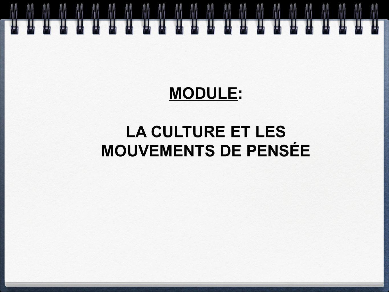 MODULE: LA CULTURE ET LES MOUVEMENTS DE PENSÉE