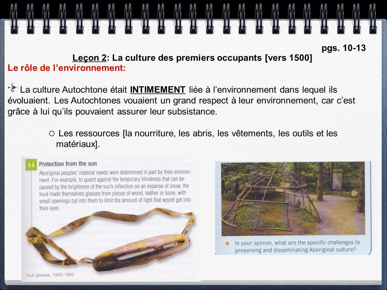Le rôle de lenvironnement: La culture Autochtone était INTIMEMENT liée à lenvironnement dans lequel ils évoluaient. Les Autochtones vouaient un grand