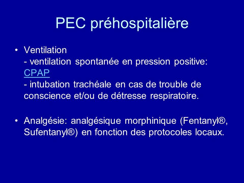 PEC préhospitalière Ventilation - ventilation spontanée en pression positive: CPAP - intubation trachéale en cas de trouble de conscience et/ou de dét