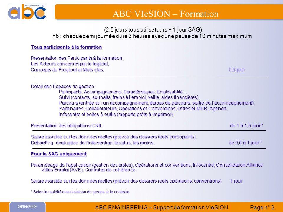 09/04/2009 ABC ENGINEERING – Support de formation VIeSION Page n° 2 (2,5 jours tous utilisateurs + 1 jour SAG) nb : chaque demi journée dure 3 heures