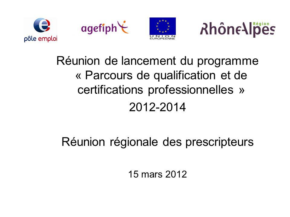 Réunion de lancement du programme « Parcours de qualification et de certifications professionnelles » 2012-2014 Réunion régionale des prescripteurs 15