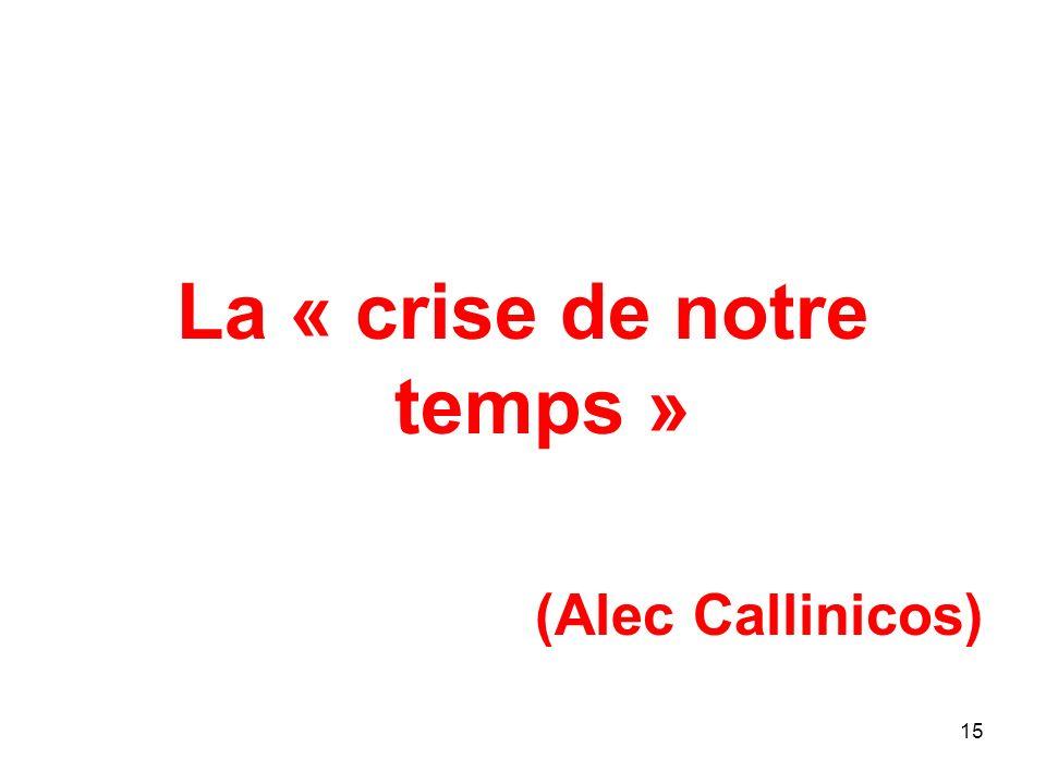 La « crise de notre temps » (Alec Callinicos) 15
