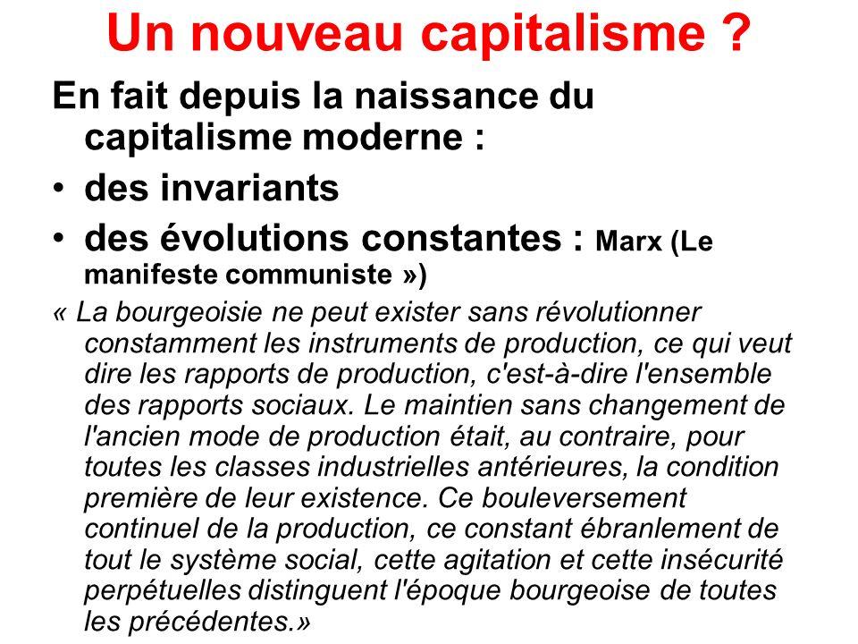 Un nouveau capitalisme ? En fait depuis la naissance du capitalisme moderne : des invariants des évolutions constantes : Marx (Le manifeste communiste
