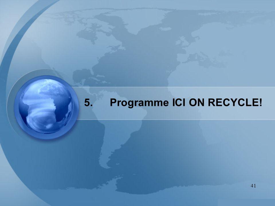41 5. Programme ICI ON RECYCLE!