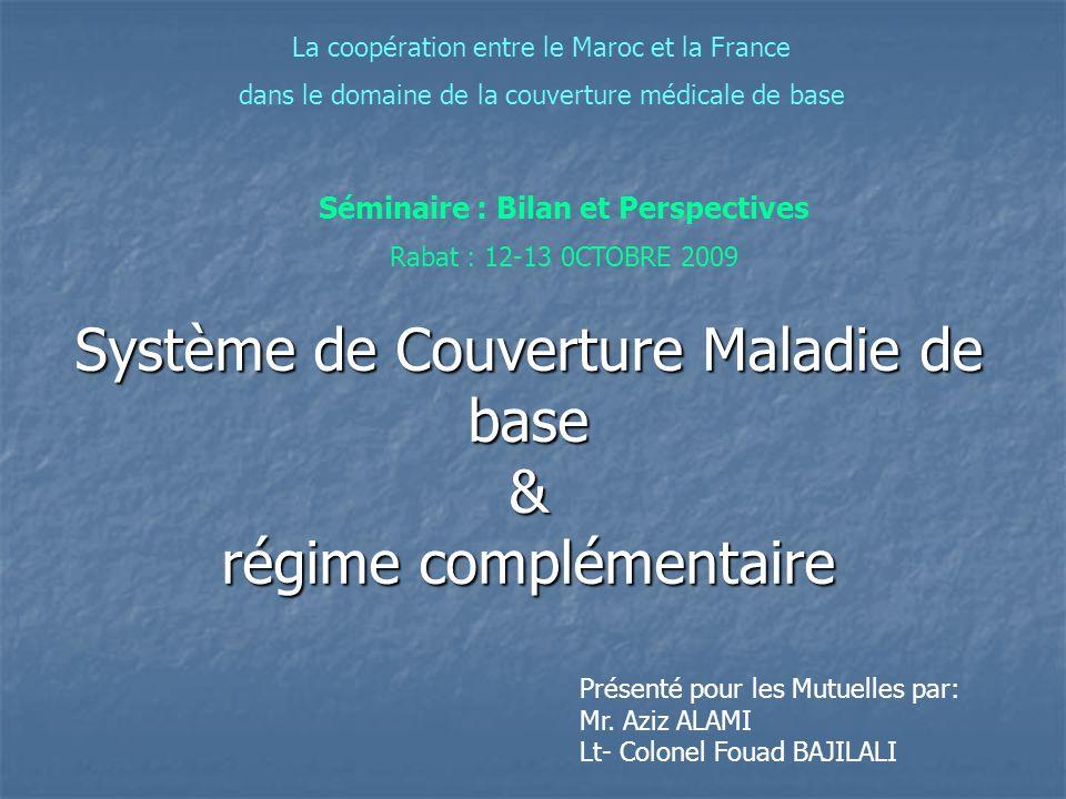 Système de Couverture Maladie de base & régime complémentaire La coopération entre le Maroc et la France dans le domaine de la couverture médicale de