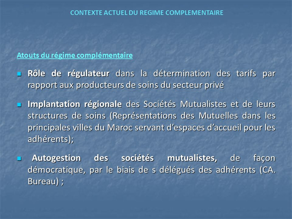 Atouts du régime complémentaire Rôle de régulateur dans la détermination des tarifs par rapport aux producteurs de soins du secteur privé Rôle de régu