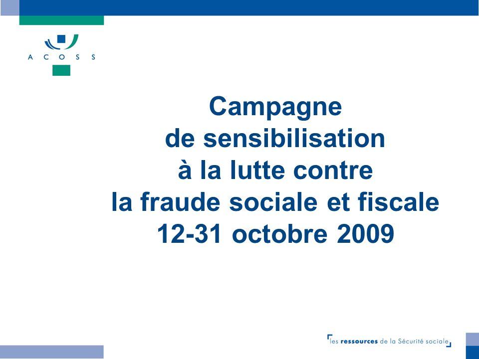22 Campagne de sensibilisation à la lutte contre la fraude sociale et fiscale 12-31 octobre 2009