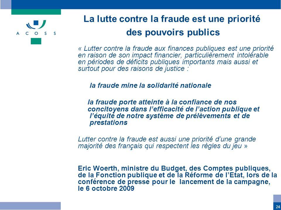 24 « Lutter contre la fraude aux finances publiques est une priorité en raison de son impact financier, particulièrement intolérable en périodes de dé