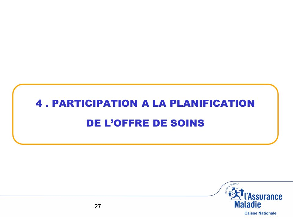 4. PARTICIPATION A LA PLANIFICATION DE LOFFRE DE SOINS 27