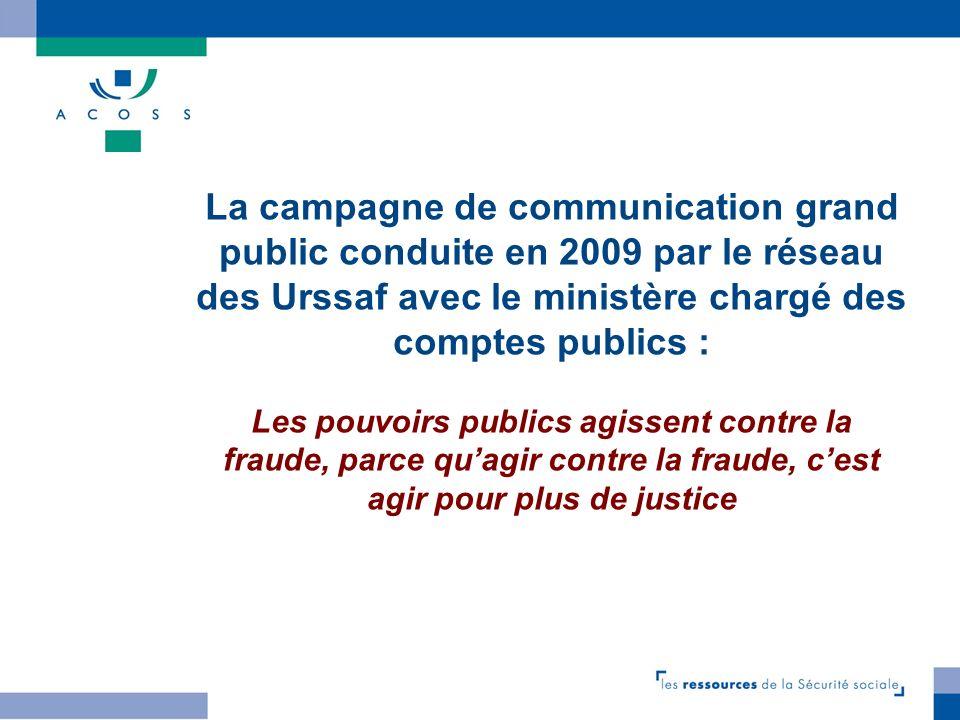 La campagne de communication grand public conduite en 2009 par le réseau des Urssaf avec le ministère chargé des comptes publics : Les pouvoirs public