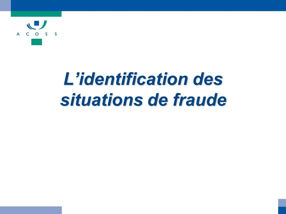 Lidentification des situations de fraude