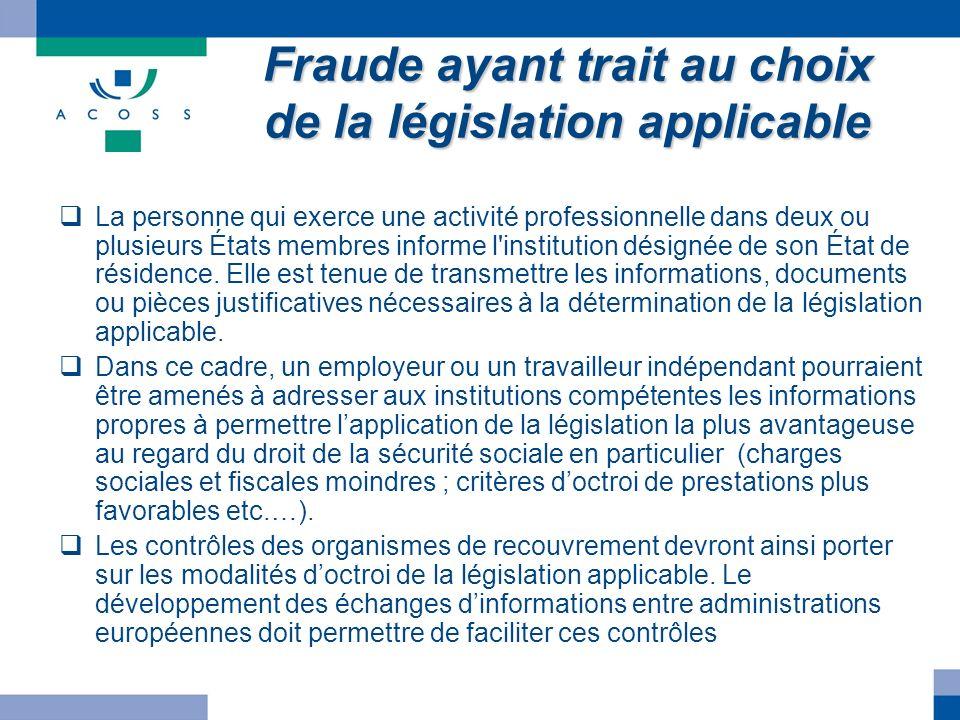 Fraude ayant trait au choix de la législation applicable La personne qui exerce une activité professionnelle dans deux ou plusieurs États membres info