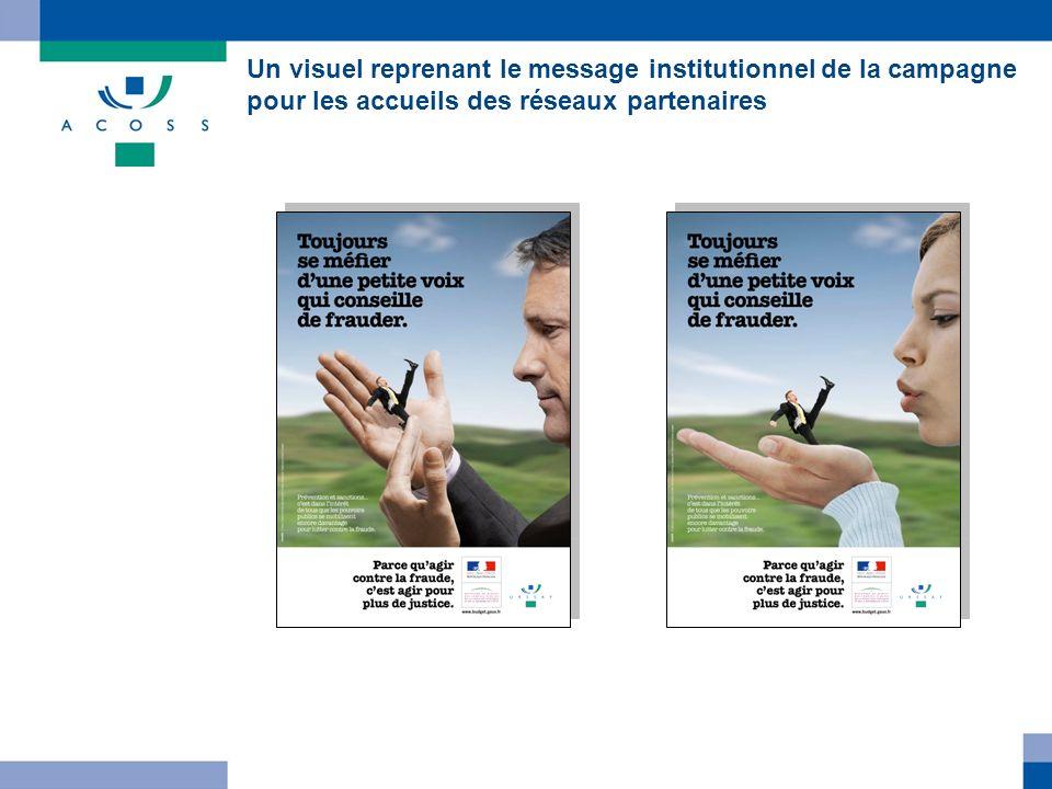 Un visuel reprenant le message institutionnel de la campagne pour les accueils des réseaux partenaires