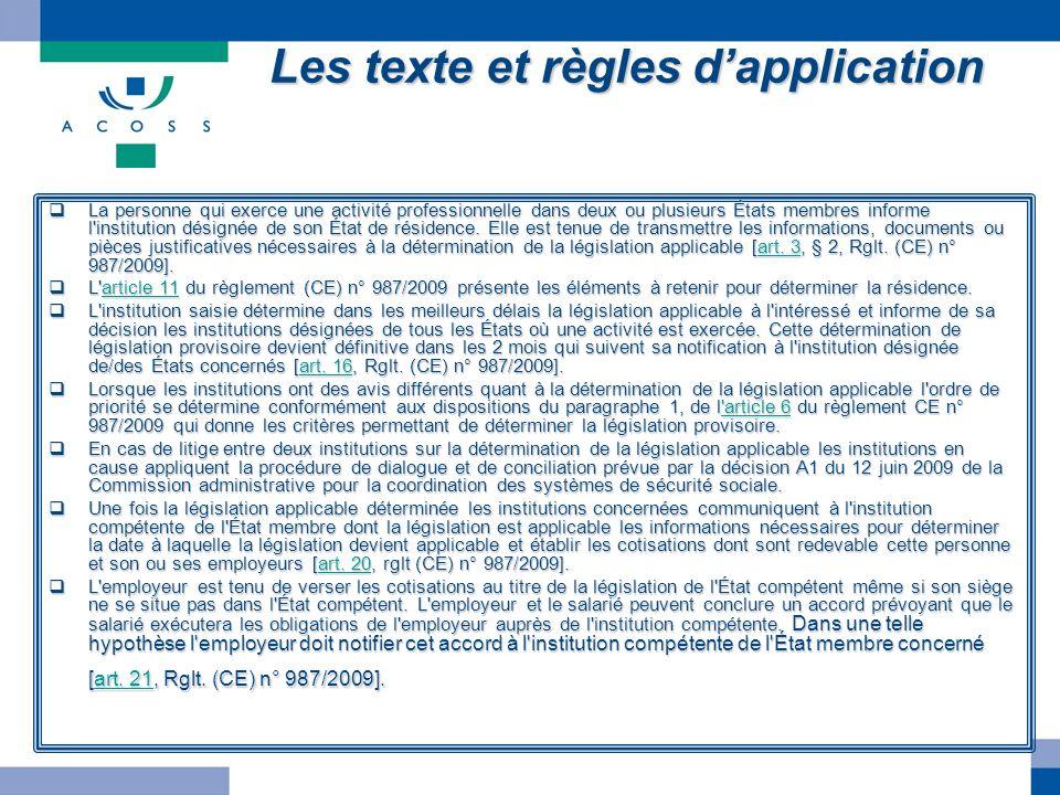 Les texte et règles dapplication La personne qui exerce une activité professionnelle dans deux ou plusieurs États membres informe l'institution désign