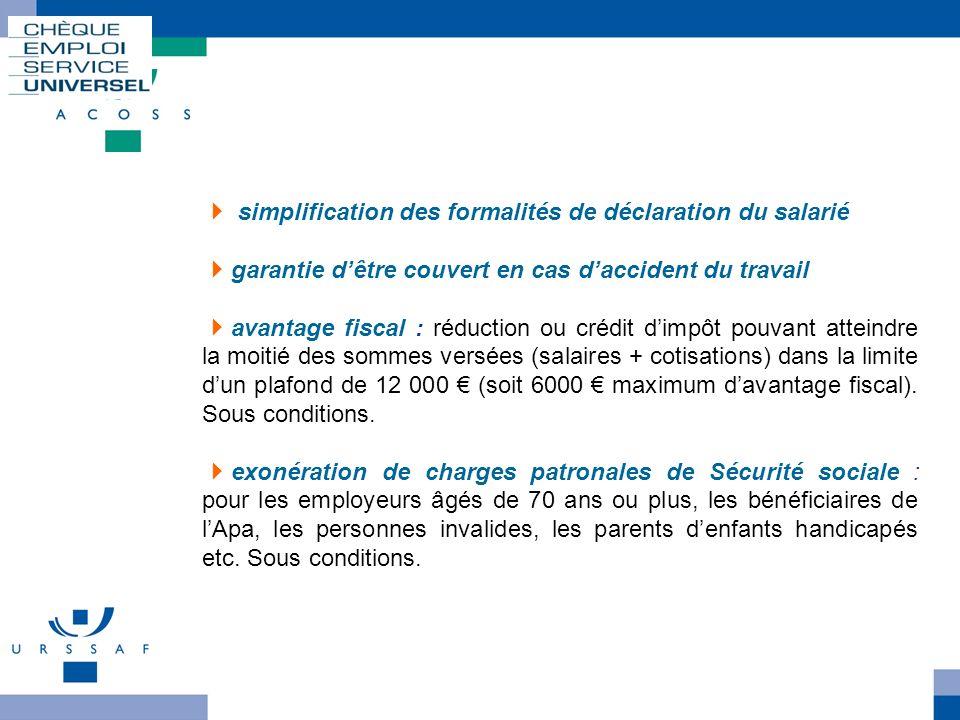Cesu déclaratif Les avantages pour lemployeur simplification des formalités de déclaration du salarié garantie dêtre couvert en cas daccident du trava