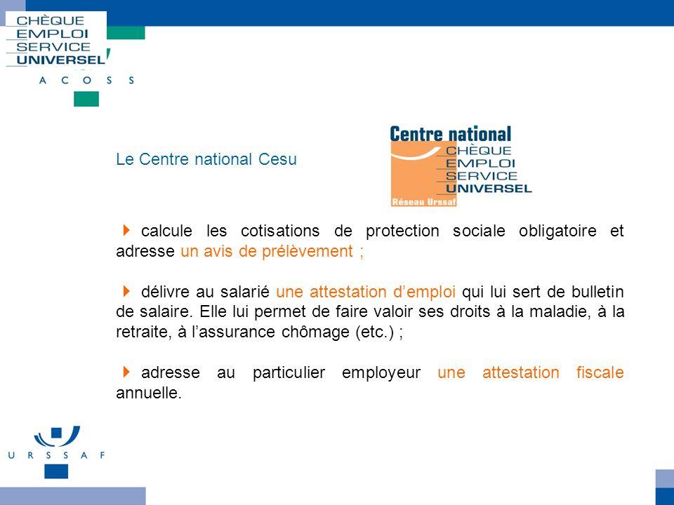 Cesu loffre de service offerte par le Cncesu Le Centre national Cesu calcule les cotisations de protection sociale obligatoire et adresse un avis de p
