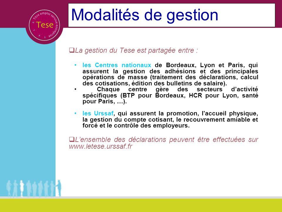 Modalités de gestion La gestion du Tese est partagée entre : les Centres nationaux de Bordeaux, Lyon et Paris, qui assurent la gestion des adhésions e