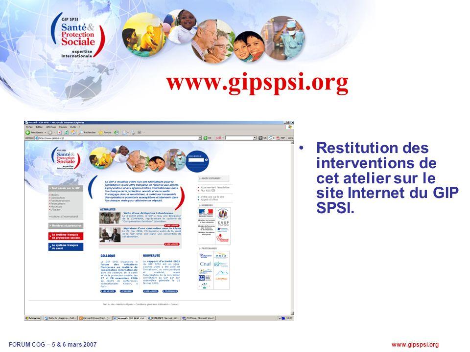 www.gipspsi.org FORUM COG – 5 & 6 mars 2007 www.gipspsi.org Restitution des interventions de cet atelier sur le site Internet du GIP SPSI.