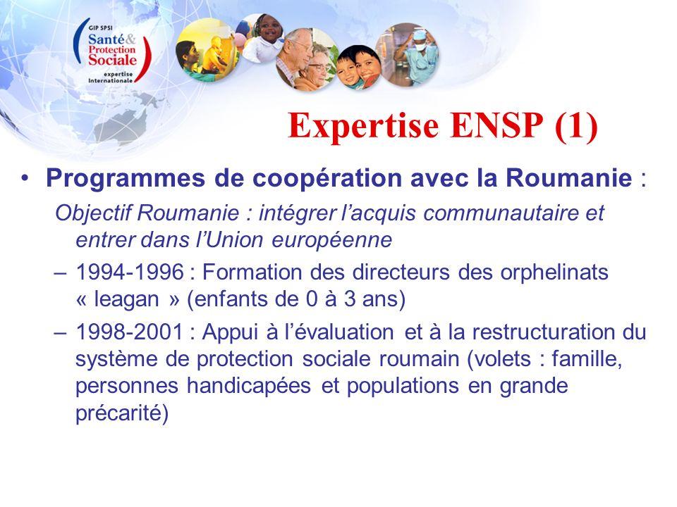 Expertise ENSP (1) Programmes de coopération avec la Roumanie : Objectif Roumanie : intégrer lacquis communautaire et entrer dans lUnion européenne –1