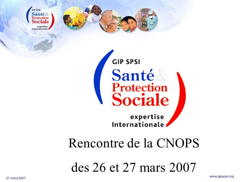 www.gipspsi.org 27 mars 2007 Rencontre de la CNOPS des 26 et 27 mars 2007