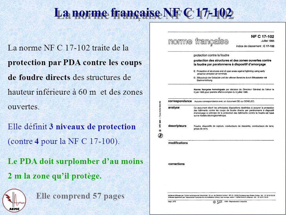 Les textes réglementaires français : La circulaire n° 93-17 du 28 janvier 1993 précise, au paragraphe 3.3.2 : Paratonnerres à dispositif d'amorçage, d