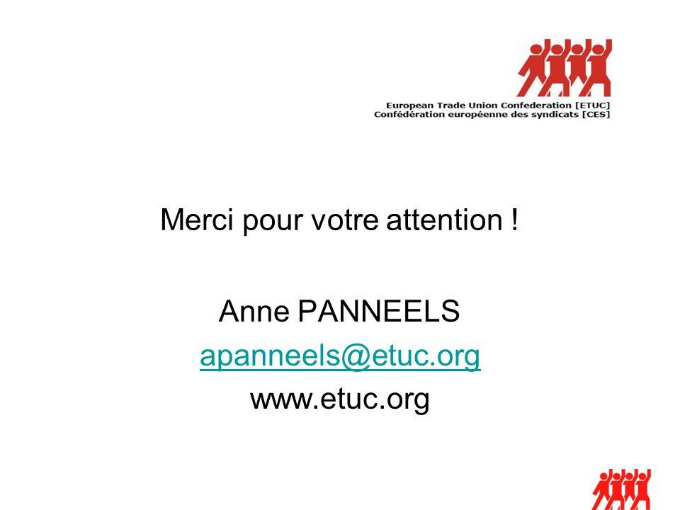 Merci pour votre attention ! Anne PANNEELS apanneels@etuc.org www.etuc.org