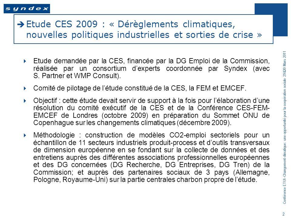 Conférence ETUI–Changement climatique: une opportunité pour la coopération sociale 29&30 Mars 2011 2 Etude CES 2009 : « Dérèglements climatiques, nouv