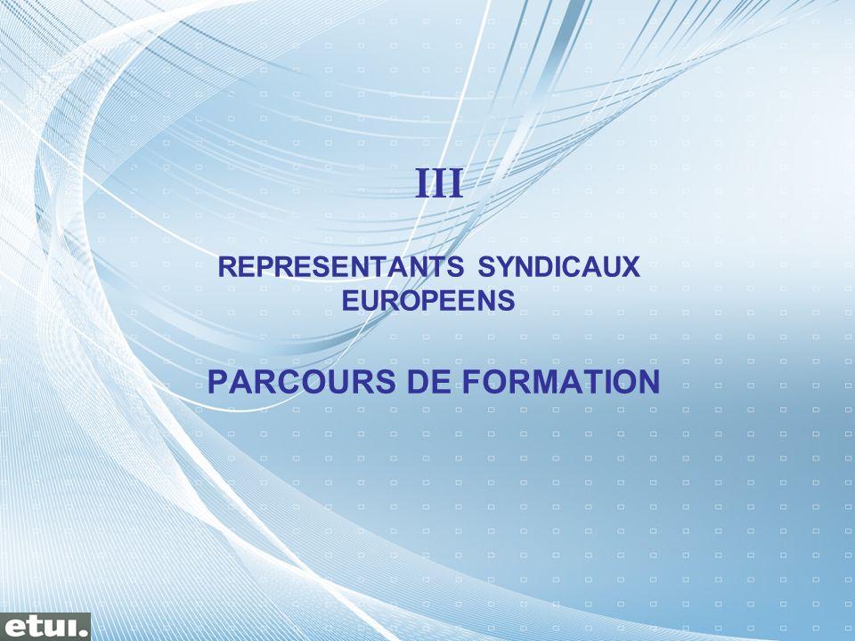 III REPRESENTANTS SYNDICAUX EUROPEENS PARCOURS DE FORMATION