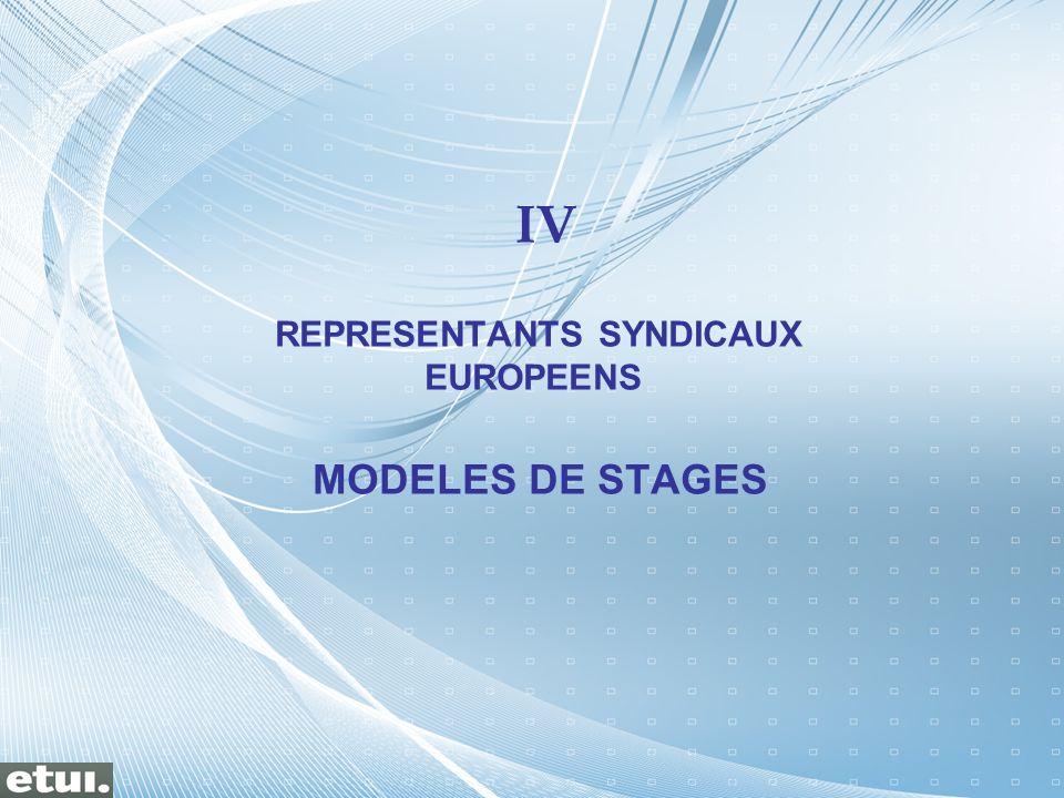 IV REPRESENTANTS SYNDICAUX EUROPEENS MODELES DE STAGES