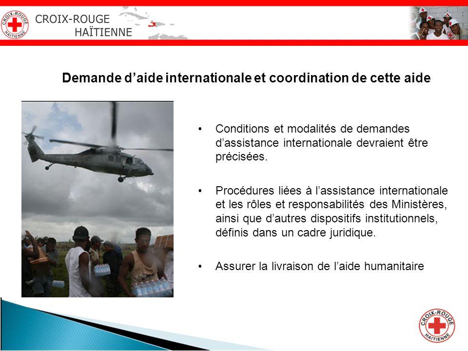 Demande daide internationale et coordination de cette aide Conditions et modalités de demandes dassistance internationale devraient être précisées. Pr