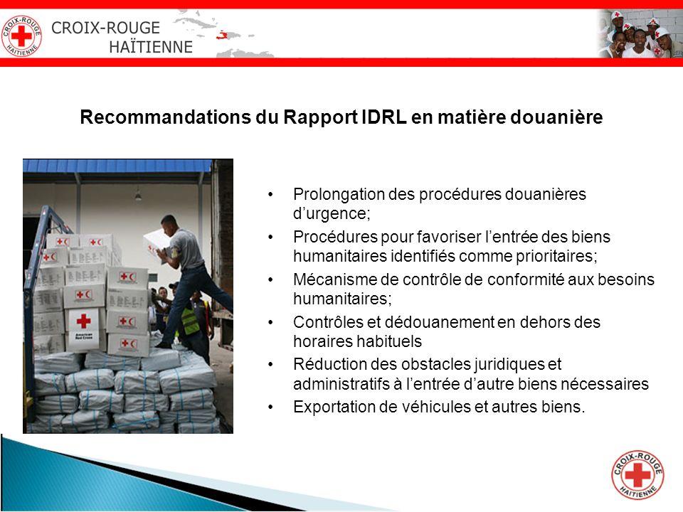 Recommandations du Rapport IDRL en matière douanière Prolongation des procédures douanières durgence; Procédures pour favoriser lentrée des biens huma