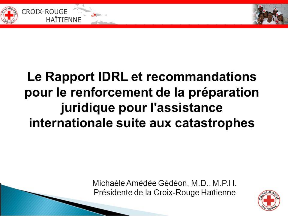 Le Rapport IDRL et recommandations pour le renforcement de la préparation juridique pour l'assistance internationale suite aux catastrophes Michaèle A