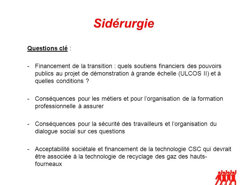 Sidérurgie Questions clé : -Financement de la transition : quels soutiens financiers des pouvoirs publics au projet de démonstration à grande échelle (ULCOS II) et à quelles conditions .