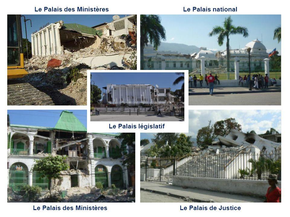 Le Palais des Ministères Le Palais de Justice Le Palais national Le Palais législatif