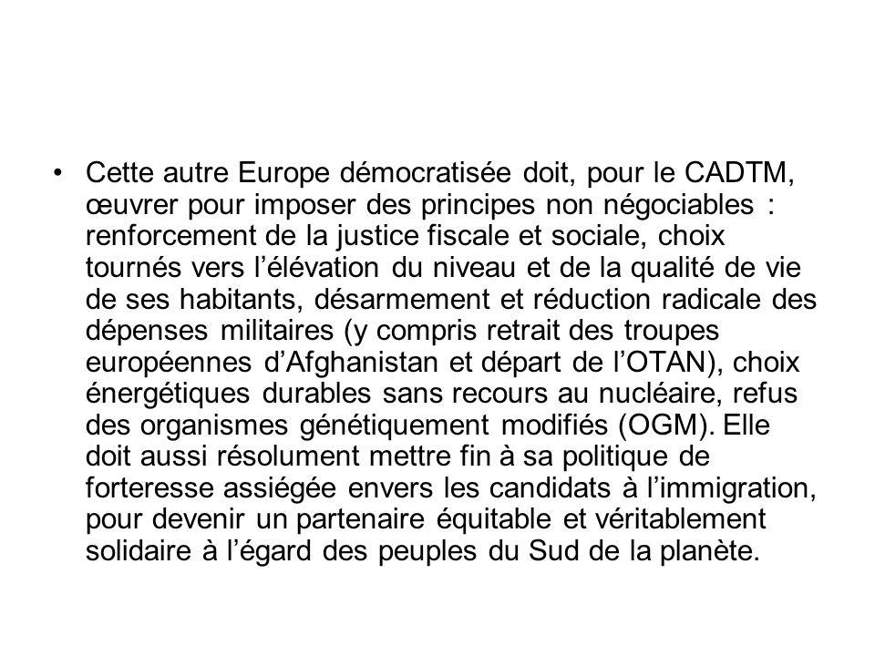 Cette autre Europe démocratisée doit, pour le CADTM, œuvrer pour imposer des principes non négociables : renforcement de la justice fiscale et sociale