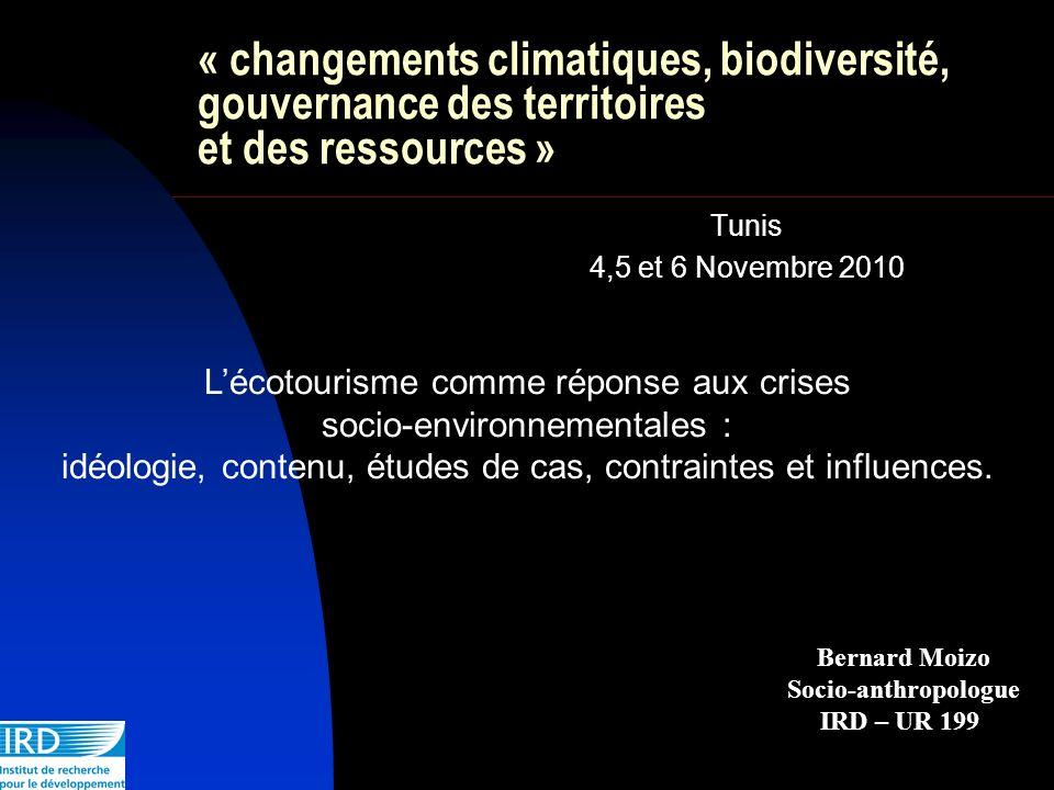 « changements climatiques, biodiversité, gouvernance des territoires et des ressources » Tunis 4,5 et 6 Novembre 2010 Lécotourisme comme réponse aux c