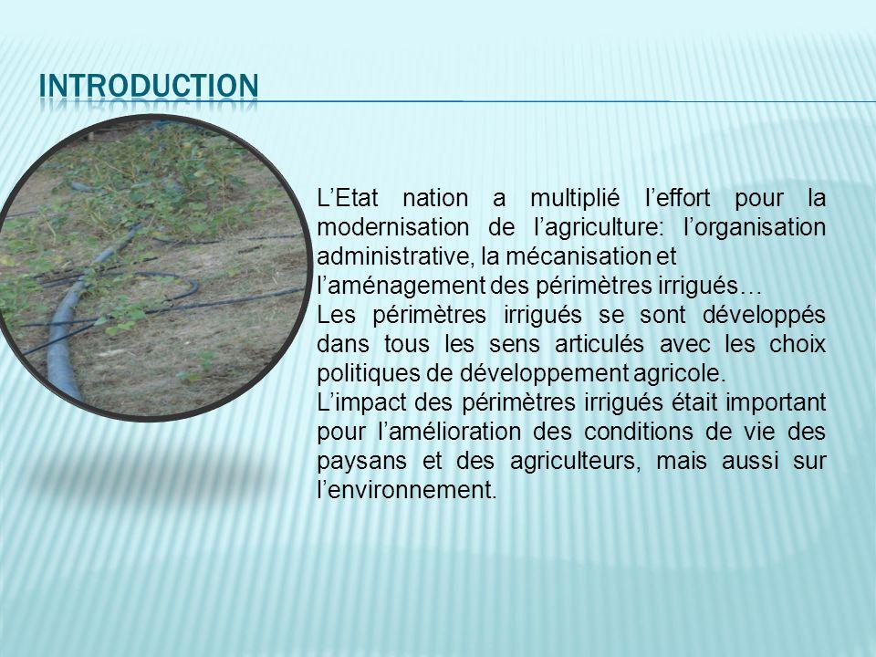 LEtat nation a multiplié leffort pour la modernisation de lagriculture: lorganisation administrative, la mécanisation et laménagement des périmètres i