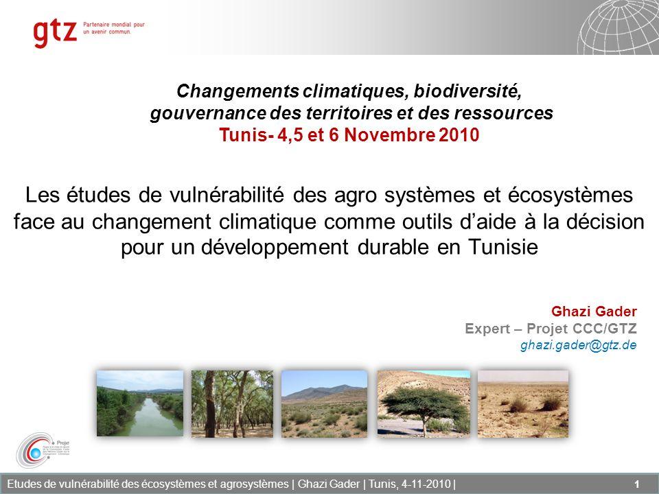 Etudes de vulnérabilité des écosystèmes et agrosystèmes | Ghazi Gader | Tunis, 4-11-2010 | 2 Plan I.Contexte et objectifs de lAV face au CC II.Objectifs III.Démarche IV.Approches V.Résultats VI.Produits/outils VII.Conclusion