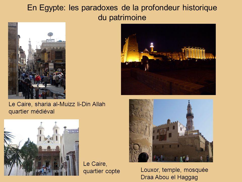 En Egypte: les paradoxes de la profondeur historique du patrimoine Le Caire, sharia al-Muizz li-Din Allah quartier médiéval Louxor, temple, mosquée Dr