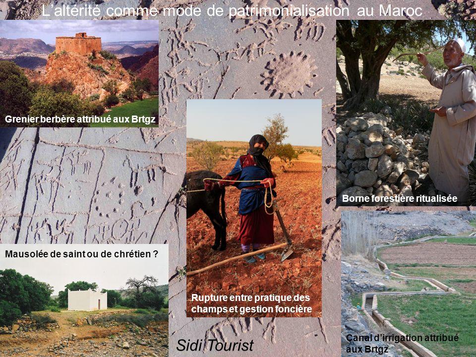 Laltérité comme mode de patrimonialisation au Maroc Borne forestière ritualisée Mausolée de saint ou de chrétien ? Rupture entre pratique des champs e