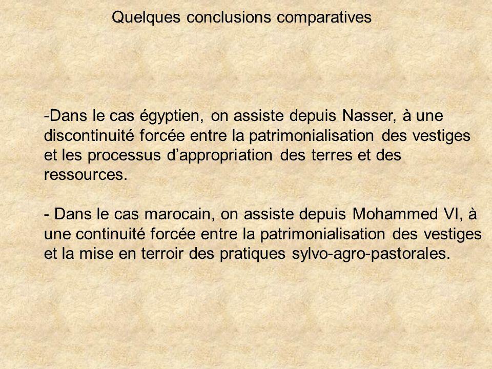 Quelques conclusions comparatives -Dans le cas égyptien, on assiste depuis Nasser, à une discontinuité forcée entre la patrimonialisation des vestiges