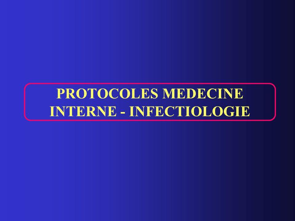 PROTOCOLES MEDECINE INTERNE - INFECTIOLOGIE