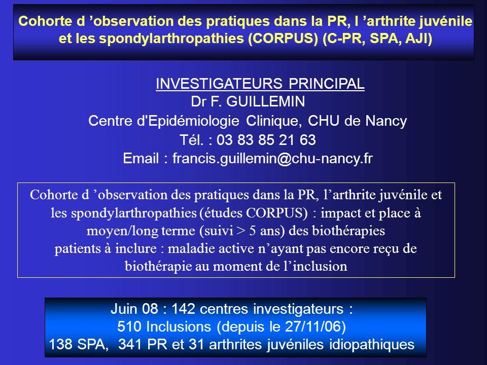 Cohorte d observation des pratiques dans la PR, l arthrite juvénile et les spondylarthropathies (CORPUS) (C-PR, SPA, AJI) INVESTIGATEURS PRINCIPAL Dr