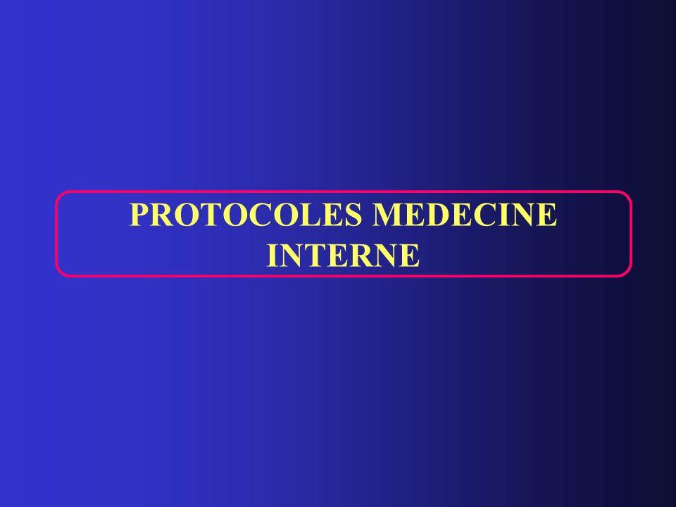 PROTOCOLES MEDECINE INTERNE