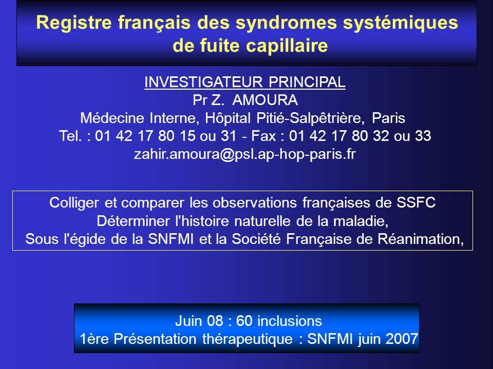 Registre français des syndromes systémiques de fuite capillaire INVESTIGATEUR PRINCIPAL Pr Z. AMOURA Médecine Interne, Hôpital Pitié-Salpêtrière, Pari